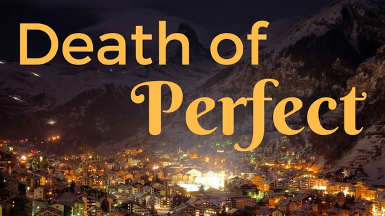 The Death of Perfect